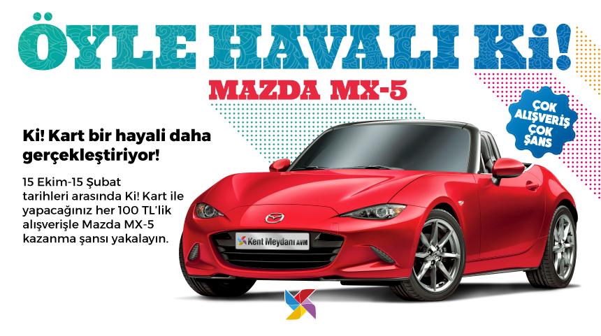 Ki! Kart Bu Kez Mazda MX-5 Kazandırıyor